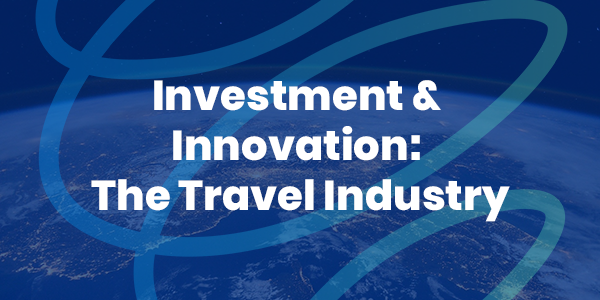 Investment & Innovation: The Travel Industry